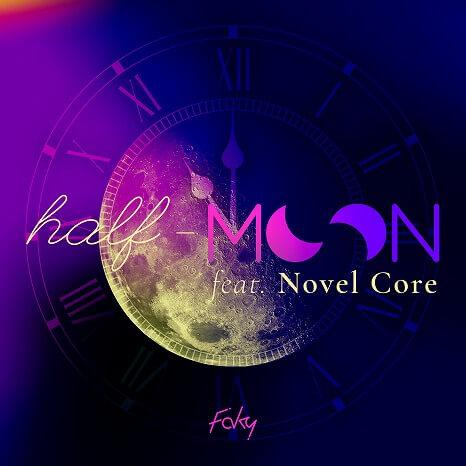2020.07.07_FAKY half-moon feat. Novel Core