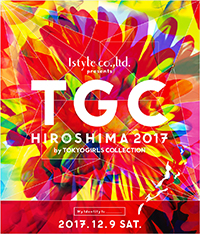 Istyle presents TGC HIROSHIMA 2017 by TOKYO GIRLS COLLECTION